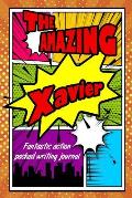 The Amazing Xavier Fantastic Action Packed Writing Journal