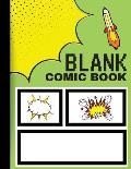 Blank Comic Book: Create Your Own Comics