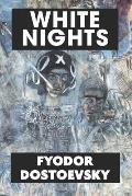 White Nights by Fyodor Dostoevsky: Super Large Print Edition of the Classic Russian Romance Specially Designed for Low Vision Readers
