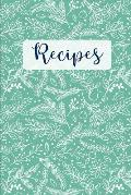Recipes: Blank Recipe Cookbook