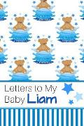 Letters to My Baby Liam: Personalized Journal for New Mommies with Baby Boy