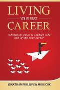 Living Your Best Career: A practical guide to landing jobs and loving your career