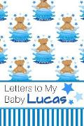 Letters to My Baby Lucas: Personalized Journal for New Mommies with Baby Boy