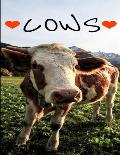 I Love Cows Notebook Journal 150 Page College Ruled Pages 8.5 X 11