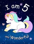 I Am 5 and Wonderful: Cute Unicorn 8.5x11 Activity Journal, Sketchbook, Notebook, Diary Keepsake for Women & Girls! Makes a Great Gift for H