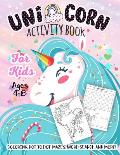 Unicorn Activity Book for Kids Ages 4-8: A Fun Kid Workbook Game for Learning, Girls Coloring, Dot to Dot, Mazes, Word Search and More!