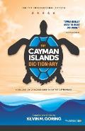 The Cayman Islands Dictionary - Limited International Edition: A Collection of Words Used by Native Caymanians