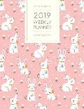 2019 Weekly Planner Twenty Nineteen: Dated with to Do Notes and Inspirational Quotes - Bunny Rabbits