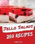 Jello Salads 250: Enjoy 250 Days with Amazing Jello Salad Recipes in Your Own Jello Salad Cookbook! [book 1]