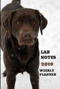 Lab Notes 2019 Weekly Planner: Cute Chocolate Lab Dog Themed Agenda Notebook with Lines for Goals to Gain and Work to Maintain Each Day