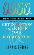 Get In Motion and Keep Your Momentum
