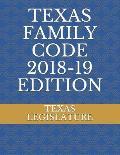 Texas Family Code 2018-19 Edition