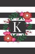 K: Personalized Monogrammed Journal (Notebook/Diary) Gift for Friend Office Teacher Black and White Stripes and Red Flowe