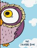 Owl Coloring Book: For Adults, Teens and Kids - Fun, Easy and Relaxing Coloring Pages - Relaxation and Stress Relief Activity Sheets
