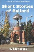 Short Stories of Ballard: 22 Fictional Tales Set in the Community We Love