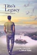Tito's Legacy: A Historical Novel