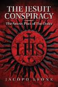 The Jesuit Conspiracy: The Secret Plan of the Order