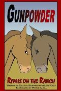 Gunpowder, Rivals on the Ranch