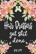 Hair Dressers Get Shit Done 2019: 52 Week Journal Planner Calendar Scheduler Organizer Appointment Notebook for Hair Stylists