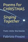 Poems for Christmas *singing Together*: Poets Unite Worldwide