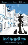 Back to Spell One: (a Paranormal Cozy Mystery)
