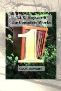 C.J.S. Hayward: The Complete Works, Vol. 1