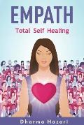 Empath: Emotional Self Healing for the Highly Sensitive Person (Complete Empath's Survival Guide)