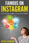 Famous on Instagram: Practical tips to make you attractive NOW