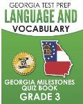 Georgia Test Prep Language and Vocabulary Georgia Milestones Quiz Book Grade 3: Preparation for the Georgia Milestones English Language Arts Tests