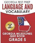 Georgia Test Prep Language and Vocabulary Georgia Milestones Quiz Book Grade 5: Preparation for the Georgia Milestones English Language Arts Tests
