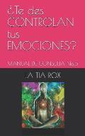 ?te Des Controlan Tus Emociones?: Manual de Consulta No.5
