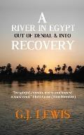 A River in Egypt: Out of Denial & Into Recovery: (The Little Book of Recovery)