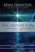 Incarnation [Large Print]: Rediscovering the Significance of Christmas