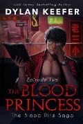 The Blood Princess: Episode Two: A Vampire Dark Fantasy Novel