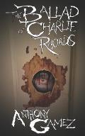 The Ballad of Charlie Rhoads