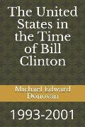 The United States in the Time of Bill Clinton: 1993-2001