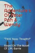 The Adventure's Of Peter Pan & Wendy: Think Happy Thoughts!