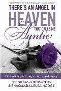 There's an Angel in Heaven That Calls Me Auntie: Finding Strength Through Loss, Living, & Legacy