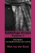 Subterfuge of Love Volume 2: Words Kept Apart From Those Who Are Precious And Close To You