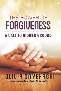 The Power of Forgiveness: A Call to Higher Ground