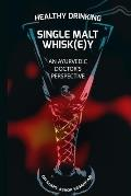 Healthy Drinking Single Malt Whisk(e)Y an Ayurvedic Doctor's Perspective
