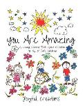 You Are Amazing: A Loving Coloring Book about Creation for All of God's Children