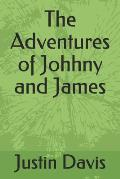 The Adventures of Johhny and James