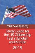 Study Guide for the Us Citizenship Test in English and Korean: 2019