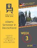 Everyday German Conversations to Help You Learn German - Week 3 - Parallel Deutsch-English Side-By-Side Edition: Alberts Semester in Deutschland