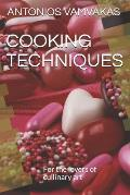 Cooking Techniques: For the lovers of cullinary art