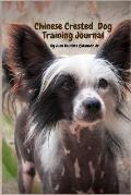 Chinese Crested Dog Training Journal: Take Notes, Set Goals, Keep Medical Records, Potty Training Chart, and Make Memories of with Your Chinese Creste