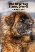 Leonberger Dog Training Journal: Take Notes, Set Goals, Keep Medical Records, Potty Training Chart, and Make Memories of with Your Leonberger Dog