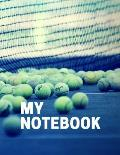 My Notebook. for Tennis Fans. Blank Lined Planner Journal Diary.