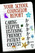 Your School Counselor Report: Inspirational Notebook for Appreciation, Thank You or Retirement